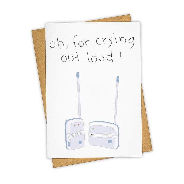 Oh, For Crying Out Loud Baby Monitor Card